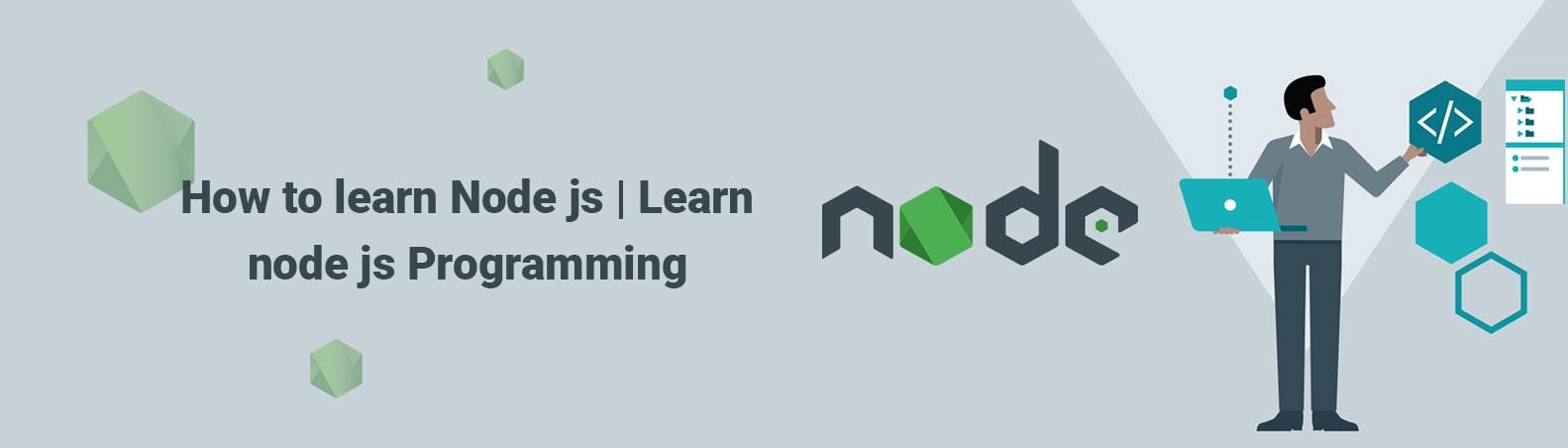 How to learn Node js | Learn node js Programming
