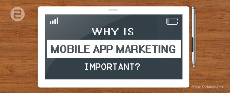 8 Reasons Why Mobile App Marketing is Important