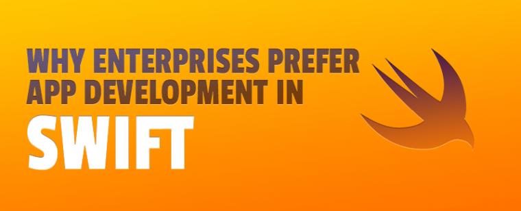 Why Enterprises Prefer App Development in Swift | Swift App
