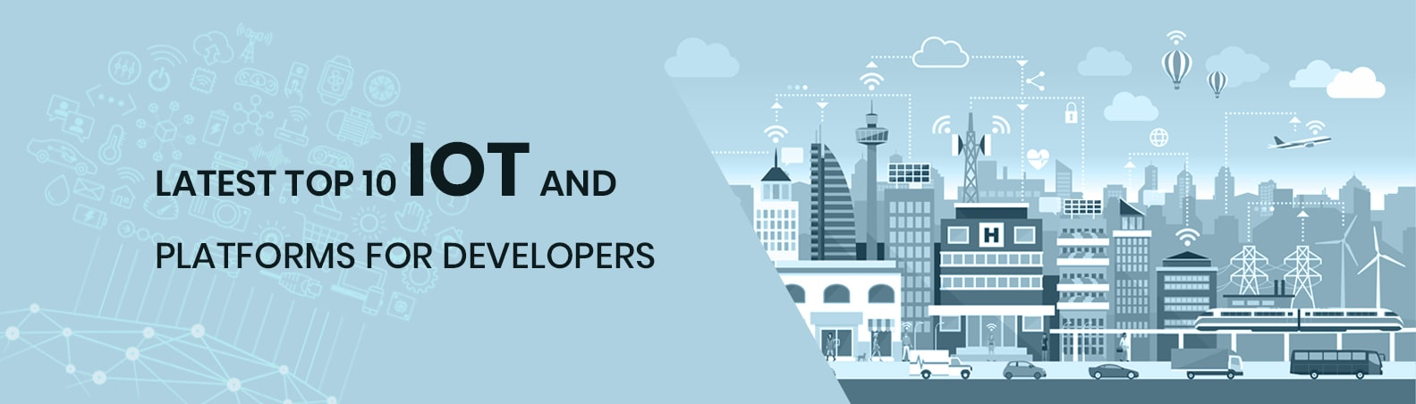 Latest Top 10 IoT and Platforms for Developers