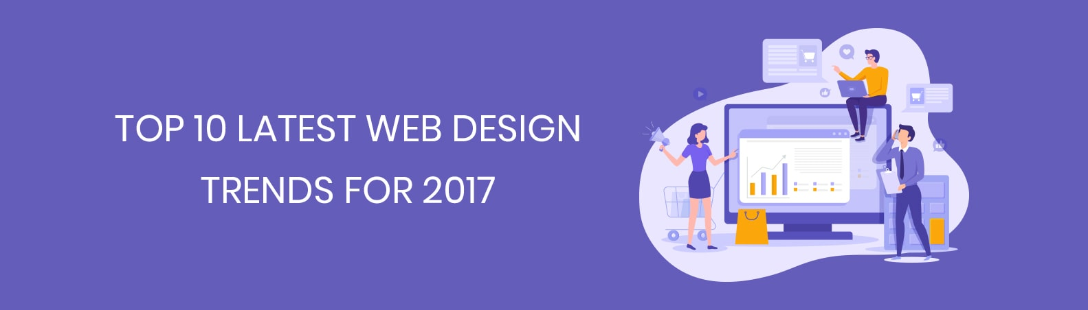 Top 10 Latest Web Design Trends for 2017 | Web Design