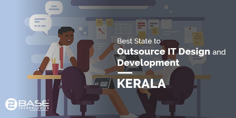 Best State to Outsource IT Design and Development - Kerala