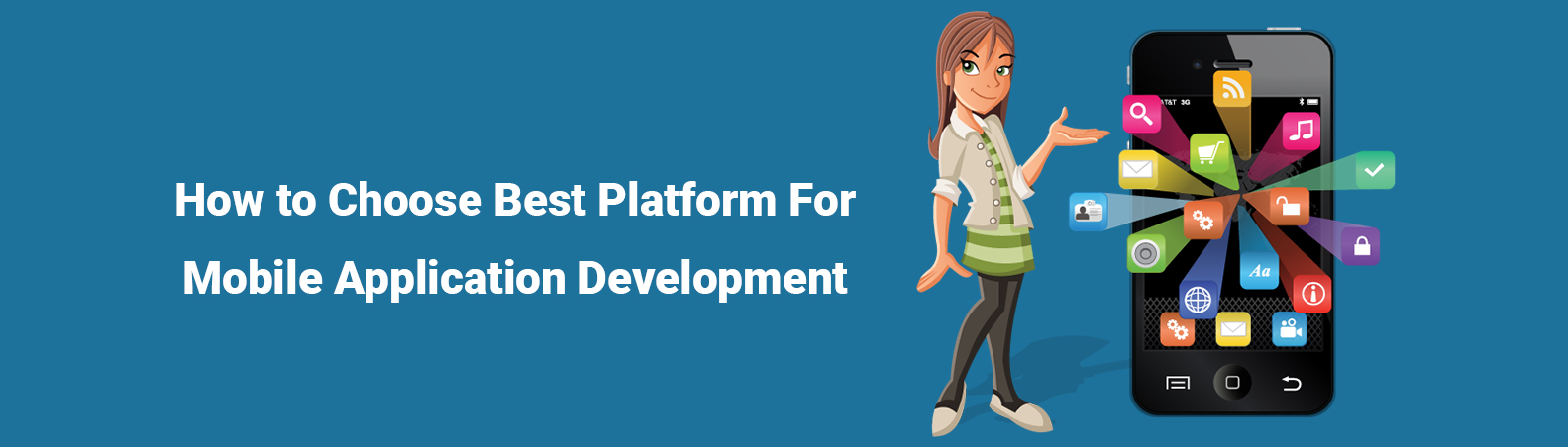 How to Choose Best Platform For Mobile Application Development
