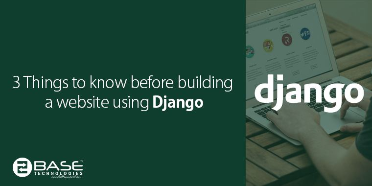3 Things to Know Before Building a Website with Django