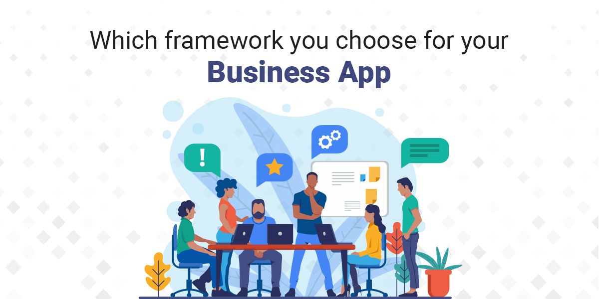 Which Framework to Choose for your Business App