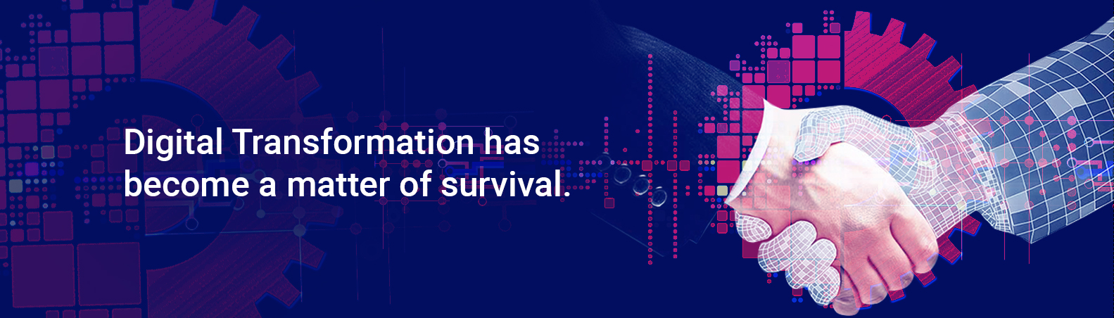 Digital Transformation is really a matter of survival to businesses today!