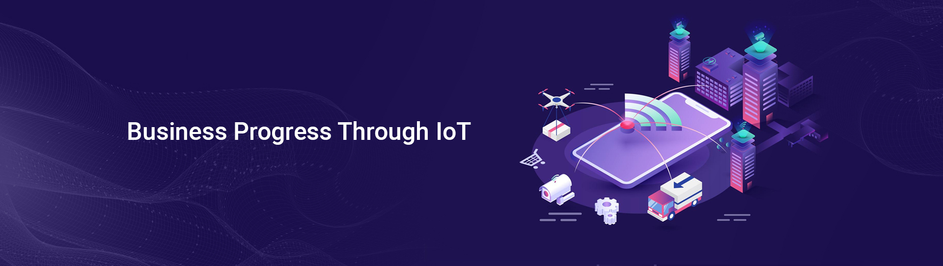 3 Ways how IoT can fuel the growth of your Business